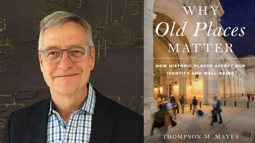 Speaker Series: Why Old Places Matter